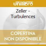 TURBULENCES                               cd musicale di ZELLER