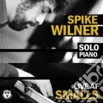 Spike Wilner - Live At Smalls cd musicale di Spike Wilner