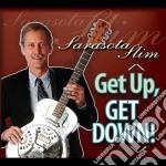 Sarasota Slim - Get Up, Get Down! cd musicale di Slim Sarasota