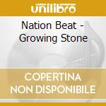Nation beat-growing stone cd cd musicale di Beat Nation