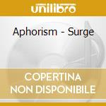 SURGE                                     cd musicale di APHORISM