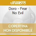 Doro - Fear No Evil cd musicale di DORO