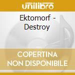 Ektomorf - Destroy cd musicale di EKTOMORF