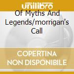 OF MYTHS AND LEGENDS/MORRIGAN'S CALL      cd musicale di Messiah/cruach Black