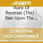 RAIN UPON THE IMPURE                      cd musicale di T Ruins of beverast