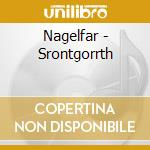 Nagelfar - Srontgorrth cd musicale di NAGELFAR