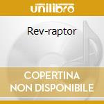 Rev-raptor cd musicale di U.d.o.
