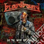 Bloodbound - In The Name Of Metal cd musicale di Bloodbound