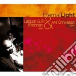 Gjr Krishnan Lalgudi / Anil Srinivasan - Eternal Light cd musicale di Srinivasa Krishan l