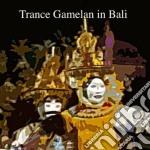 Trance gamelan in bali cd musicale di GAMELAN OF CENTRAL J
