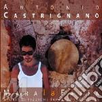 Antonio Castrignano' - Mara La Fatia cd musicale di Antonio Castrignano'