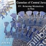 Xv - returning minimalism: in nem cd musicale di Gamelan of central j