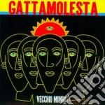 Gattamolesta - Vecchio Mondo cd musicale di Gattamolesta