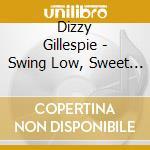 Swing low/sweet cadilac cd musicale di Dizzy Gillespie