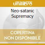 NEO-SATANIC SUPREMACY                     cd musicale di TROLL