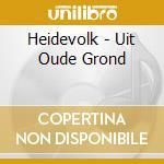 Heidevolk - Uit Oude Grond cd musicale di HEIDEVOLK