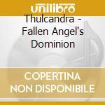 Thulcandra - Fallen Angel's Dominion cd musicale di THULCANDRA