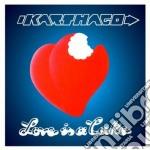 Karthago - Love Is A Cake cd musicale di Karthago