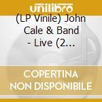 (LP VINILE) LIVE AT ROCKPALAST                        lp vinile di CALE JOHN & BAND