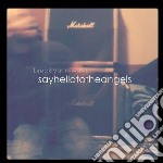 Say Hello To The Angels - Break Your Sword cd musicale di Say hello to the ang
