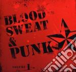 Blood, Sweat And Punk Volume 1 cd musicale di Artisti Vari