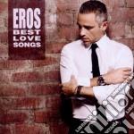 Eros best love songs cd musicale di Eros Ramazzotti