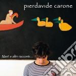 Pierdavide Carone - Nani' E Altri Racconti cd musicale di Pierdavide Carone