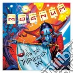 Magnum - On The 13th Day cd musicale di Magnum
