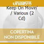 Keep on movin cd musicale di Artisti Vari