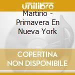 Primavera en new york cd musicale di Martirio