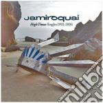 Jamiroquai - High Times - Singles 1992 - 2006 cd musicale di JAMIROQUAI