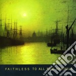 Faithless - To All New Arrivals cd musicale di FAITHLESS