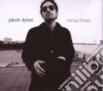 Jakob Dylan - Seeing Things cd musicale di Jakob Dylan