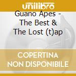 THE BEST & THE LOST TAPES cd musicale di GUANO APES