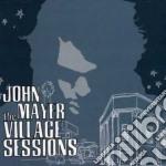 John Mayer - Village Sessions cd musicale di John Mayer