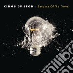Kings Of Leon - Because Of The Times cd musicale di KINGS OF LEON