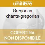 Gregorian chants-gregorian cd musicale di Artisti Vari