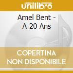 Amel Bent - A 20 Ans cd musicale di Amelie Bent