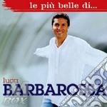 LE PIU' BELLE DI..... cd musicale di Luca Barbarossa