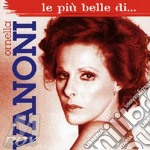 LE PIU' BELLE DI.... cd musicale di Ornella Vanoni
