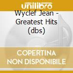 GREATEST HITS (DIGIPACK) cd musicale di JEAN WYCLEF
