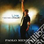 Paolo Meneguzzi - Live: Musicatour cd musicale di Paolo Meneguzzi