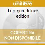 Top gun-deluxe edition cd musicale di Ost