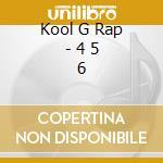 4,5,6 cd musicale di Kool g rap