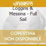 FULL SAIL cd musicale di LOGGINS & MESSINA