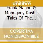 Frank Marino & Mahogany Rush - Tales Of The Unexpected cd musicale di Frank Marino