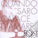 Ron - Quando Saro' Capace D'amare cd musicale di RON
