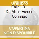 LOS DE ATRAS VIENEN CON MIGO cd musicale di CALLE 13