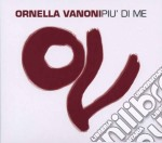 PIU' DI ME cd musicale di Ornella Vanoni
