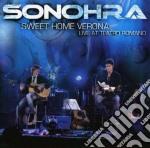 Sonohra - Sweet Home Verona Live At Teatro Romano cd musicale di SONOHRA